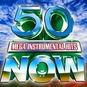 50 Mega Instrumental Hits Now! Songs