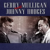Gerry Mullgan Meets Johnny Hodges Songs