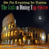 On An Evening In Roma: The Italian Dining Experience Songs
