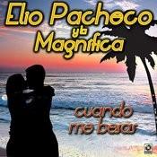 Elio Pacheco Y La Magnifica Cuando Me Besas Songs