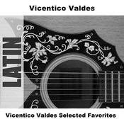 Vicentico Valdes Selected Favorites Songs