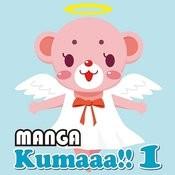 Manga Kumaaa!! 1 Songs