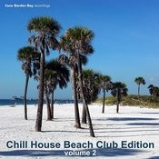 Chill House Beach Club Edition Vol.2 Songs