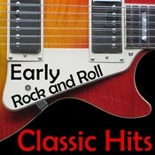 Early Rock And Roll Classic Hits Songs