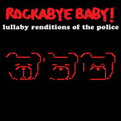 Rockabye Baby! Lullaby Renditions Of The Police Songs