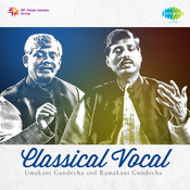 Classical Vocal By Umakant Gundecha And Ramakant Gundecha Songs