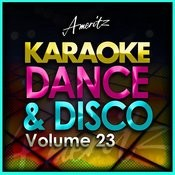 Karaoke - Dance And Disco Vol. 23 Songs