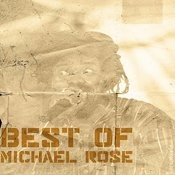 Best Of Micheal Rose Songs