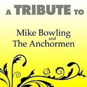 A Tribute To Mike Bowling And The Anchormen Songs