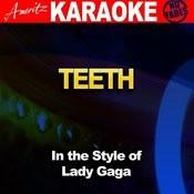 Teeth (In The Style Of Lady Gaga) [Karaoke Version] Song