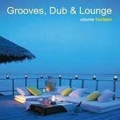 Grooves, Dub & Lounge Vol. 14 Songs