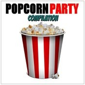 Popcorn Party Compilation Songs
