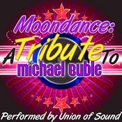 Moondance: A Tribute To Michael Buble Songs