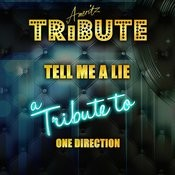 Tell Me A Lie (A Tribute To One Direction) Song