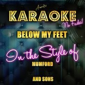 Below My Feet (In The Style Of Mumford And Sons) [Karaoke Version] Song