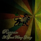 Reggae: A Good Thing Going Songs