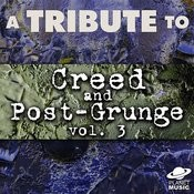 A Tribute To Creed And Post-Grunge, Vol. 3 Songs