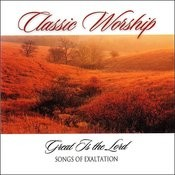 Great Is The Lord - Songs Of Exaltation From The Classic Worship Series Songs