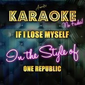 If I Lose Myself (In The Style Of One Republic) [Karaoke Version] - Single Songs