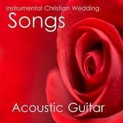 Instrumental Christian Wedding Songs: Acoustic Guitar Songs