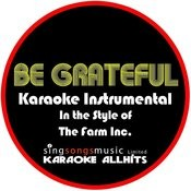 Be Grateful (In The Style Of The Farm Inc) [Karaoke Instrumental Version] - Single Songs