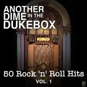 Another Dime In The Dukebox, 50 Rock 'n' Roll Hits Vol. 1 Songs