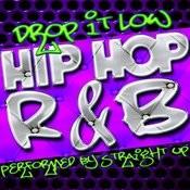 Drop It Low: Hip Hop R&B Songs