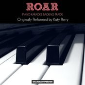 Roar (Originally Performed By Katy Perry) [Piano Karaoke Version] Songs