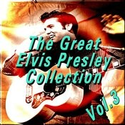 The Great Elvis Presley Collection, Vol. 3 Songs