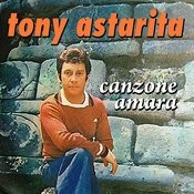 Tony Astarita - Canzone Amara Songs