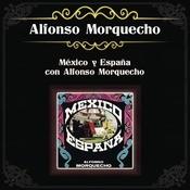 Mxico Y Espaa Con Alfonso Morquecho Songs