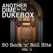 Another Dime In The Dukebox: 50 Rock 'n' Roll Hits, Vol. 2 Songs