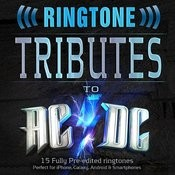 Ringtone Tributes To Ac/Dc - 15 Fully Pre-Edited Ringtones - Perfect For Iphone, Galaxy, Android & Smartphones Songs