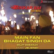 Main Fan Bhagat Singh Da Songs