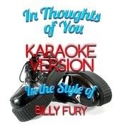 In Thoughts Of You (In The Style Of Billy Fury) [Karaoke Version] - Single Songs