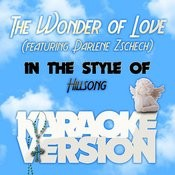 The Wonder Of Love (Featuring Darlene Zschech) [In The Style Of Hillsong] [Karaoke Version] - Single Songs