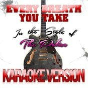Every Breath You Take (In The Style Of The Police) [Karaoke Version] - Single Songs