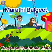 Marathi Balgeet - Daghana Bandhala Zoka Songs