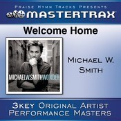 Welcome Home [Performance Tracks] Songs