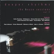 Deeper Rhythms The House Sessions, Vol.1 Songs
