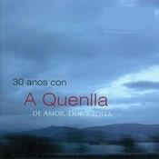 30 Anos Con A Quenlla. De Amor, Dor E Loita Songs