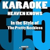 Heaven Knows (In The Style Of The Pretty Reckless) [Karaoke Version] Song
