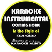 Coming Home (In The Style Of Kaiser Chiefs) [Karaoke Instrumental Version] - Single Songs