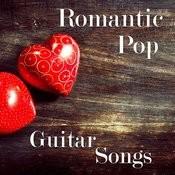 Romantic Pop Guitar Songs Songs