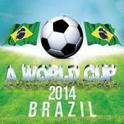 A World Cup 2014 Brazil Songs