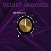 Velvet Grooves Volume Forte! Songs