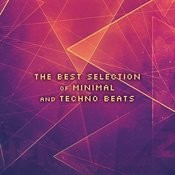 The Best Selection Of Minimal And Techno Beats Songs