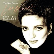 Life Is A Cabaret - The Very Best Of Liza Minnelli Songs