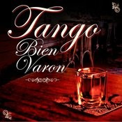 Tangos Bien Varón Songs