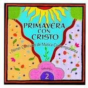 Primavera Con Cristo: Primer Concurso De Música Contemporánea Vol. 2 Songs